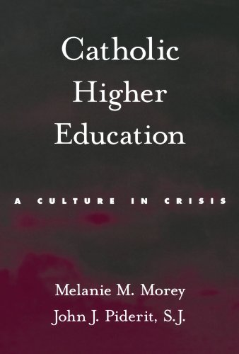 Catholic Higher Education: A Culture in Crisis