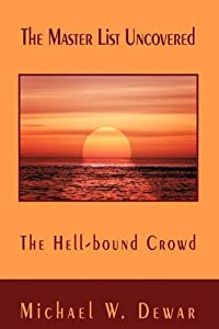 The Master List Uncovered: The Hell-bound Crowd
