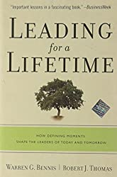 Leading for a Lifetime: How Defining Moments Shape Leaders of Today and Tomorrow: How Defining Moments Shape the Leaders of Today and Tomorrow