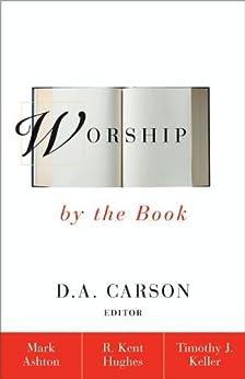 Worship by the Book por [Ashton, Rev. Mark, Hughes, R. Kent, Keller, Timothy]