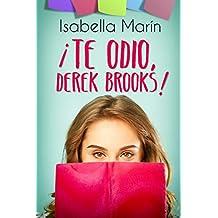 ¡Te odio, Derek Brooks! (Spanish Edition)