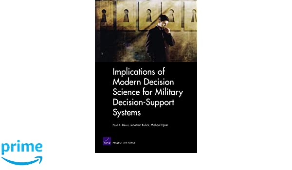Implications of Modern Decision Science for Military Decision-Support Systems