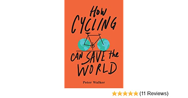 Amazon how cycling can save the world ebook peter walker amazon how cycling can save the world ebook peter walker kindle store fandeluxe Images