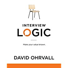 Interview Logic: Make Your Value Known