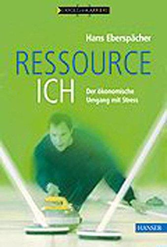 Ressource Ich: Der ökonomische Umgang mit Stress