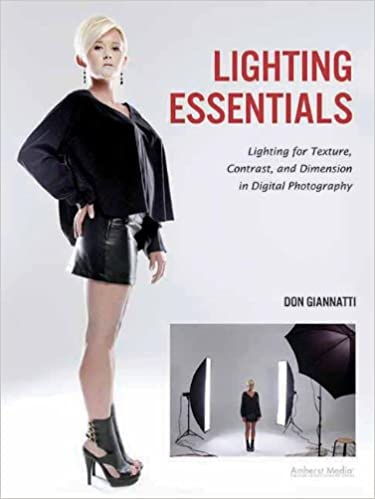 Lighting Essentials : Lighting for Texture, Contrast, and Dimension in Digital Photography