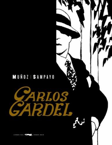 Carlos Gardel, la voz del Rio de la Plata (NOVELA GRÁFICA)