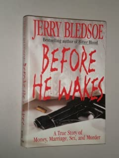 Before He Wakes: A True Story of Money, Marriage, Sex, and Murder