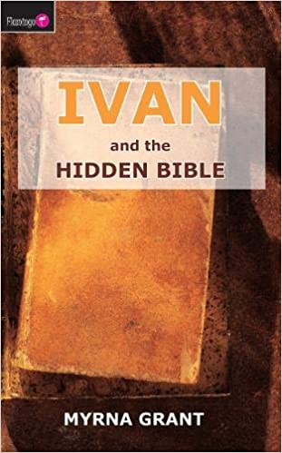Ivan And the Hidden Bible (Flamingo Fiction 9-13s): Grant, Myrna ...