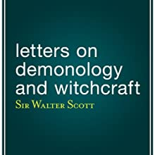 Letters on Demonology and Witchcraft Audiobook by Walter Scott Narrated by Eric Brooks