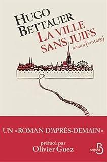 La ville sans Juifs : un roman d'après-demain, Bettauer, Hugo