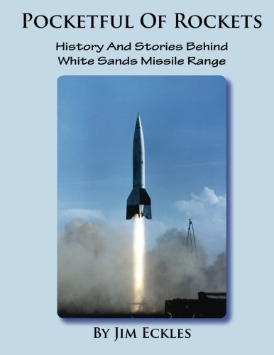 - Pocketful Of Rockets: History And Stories Behind White Sands Missile Range