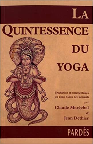 La quintessence du yoga : traduction et commentaires du yoga ...