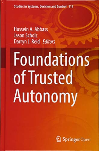 [Read] Foundations of Trusted Autonomy (Studies in Systems, Decision and Control)<br />[P.P.T]