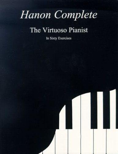 Hanon Complete For The Virtuoso Pianist