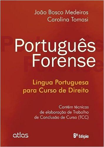Portugues Forense Lingua Portuguesa Para Curso De Direito 9788522475711 Amazon Com Books