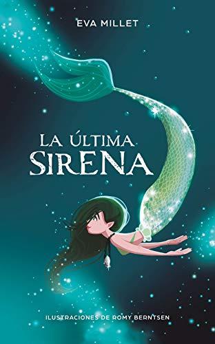 La última sirena (Spanish Edition) by [Millet, Eva, Berntsen, Romy