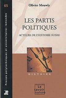 Les partis politiques : acteurs de l'histoire suisse, Meuwly, Olivier