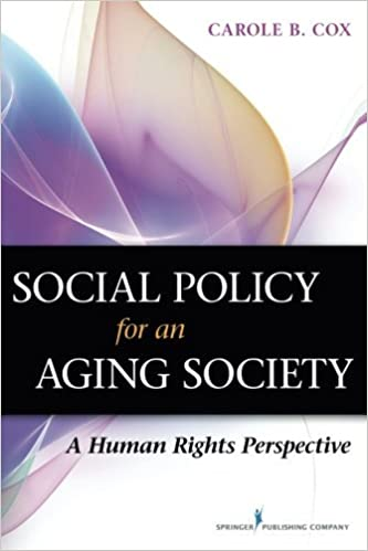 Social Policy for an Aging Society: A Human Rights Perspective by Carole B. Cox (2015-02-28)