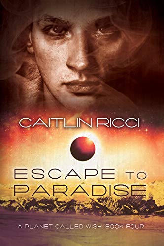 Escape to Paradise (A Planet Called Wish Book 4)