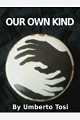 Our Own Kind: Love in a time of hating. Love in a time of war. Love in the shadows of black and white Kindle Edition