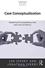 Case Conceptualization: Mastering this Competency with Ease and Confidence (Core Competencies in Psychotherapy Series) Paperback