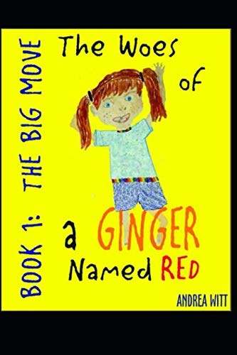 The Woes of a Ginger Named Red--Book 1--The Big Move