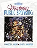 Mastering Public Speaking, Grice, George L. and Skinner, John F., 0205271952