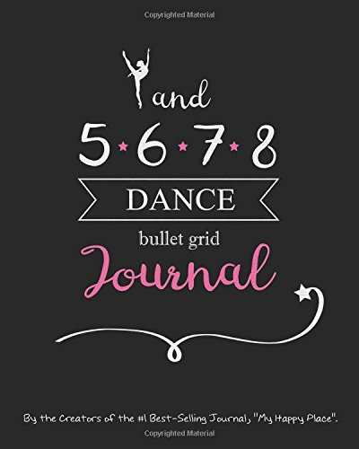 Dance Bullet Grid Journal: A Perfect Gift for Dancers and Teachers, 150 Dot Grid and Inspiration Pages, 8x10, Professionally Designed (Journals, Notebooks and Diaries) PDF