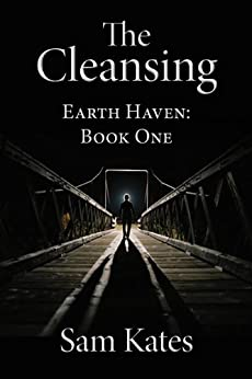 The Cleansing (Earth Haven Book 1) by [Kates, Sam]