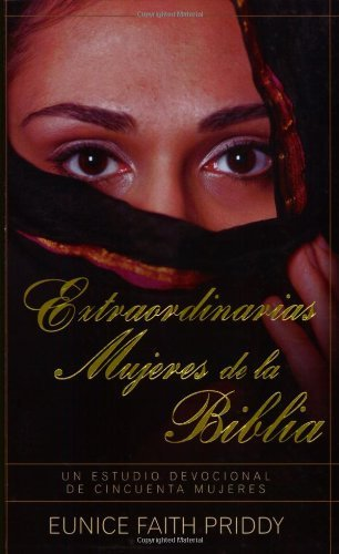 Extraordinarias mujeres de la Biblia (Spanish Edition) by Eunice Priddy (2003-10-16): Eunice Priddy: Amazon.com: Books