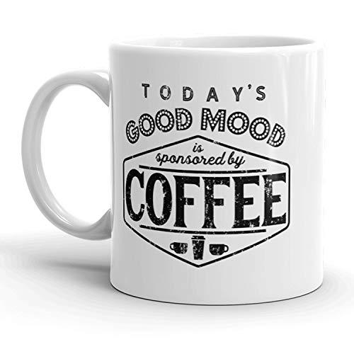 Todays Good Mood Is Sponsored By Coffee Mug Funny Coffee Cup - 11oz ()