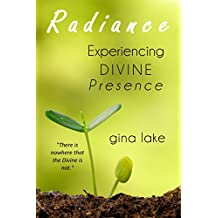 Radiance: Experiencing Divine Presence