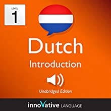 Learn Dutch - Level 1: Introduction to Dutch, Volume 1: Lessons 1-25 Audiobook by  Innovative Language Learning LLC Narrated by  Innovative Language Learning