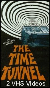 The Collector's Edition of The Time Tunnel: The Alamo / Night of the Long Knives / Secret Weapon / The Death Trap (Science Fiction TV Series) [2 VHS Videos]
