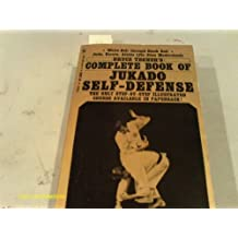 Bruce Tegner's complete book of jukado self-defense;: Judo, karate. aikido (jiu jitsu modernized) White belt through black belt