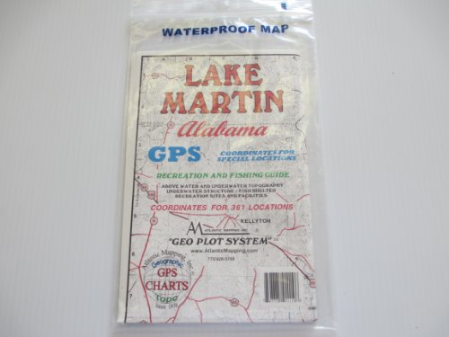 Atlantic Mapping, Inc. Lake Martin, Alabama Geographic Recrestion and Fishing Guide GPS Coordinates for Underwater Structures Topo Map ()