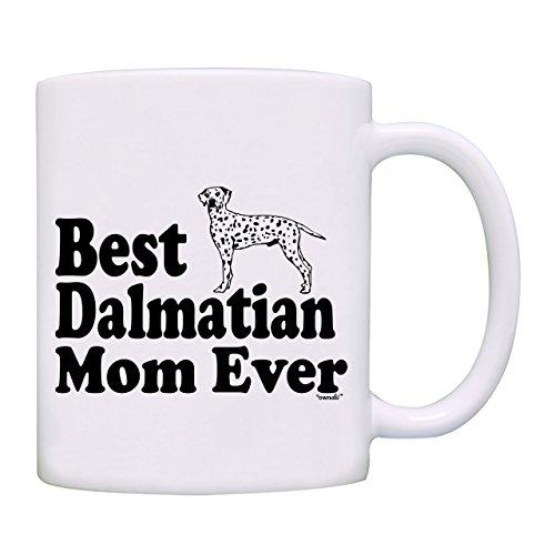 Mug Best Dalmatian Mom Ever Coffee Mug-0090-White