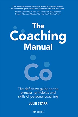 The Coaching Manual: The Definitive Guide to The Process, Principles and Skills of Personal Coaching (Manual Del Coaching)