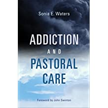Addiction and Pastoral Care: From Resistance to Change