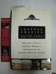 Jukebox America: Down Back Streets and Blue Highways in Search of the Country's Greatest Jukebox