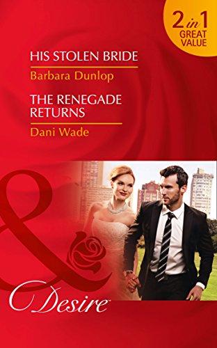 book cover of His Stolen Bride / The Renegade Returns