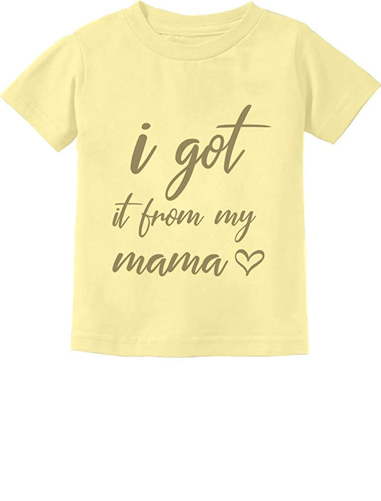 Tstars I Got It from My Mama Funny Infant Kids T-Shirt