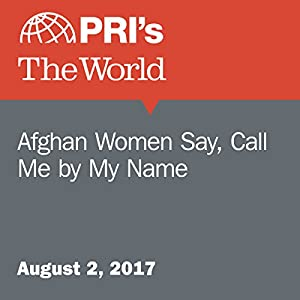 Afghan Women Say, Call Me by My Name