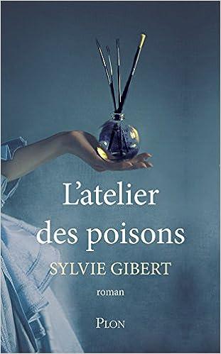 L'atelier des poisons  - Sylvie GIBERT