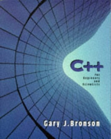 C++ For Engineers and Scientists (Electrical Engineering Series) by Gary J. Bronson (1998-10-30)
