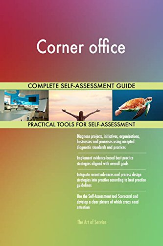 Corner office All-Inclusive Self-Assessment - More than 650 Success Criteria, Instant Visual Insights, Comprehensive Spreadsheet Dashboard, Auto-Prioritized for Quick Results