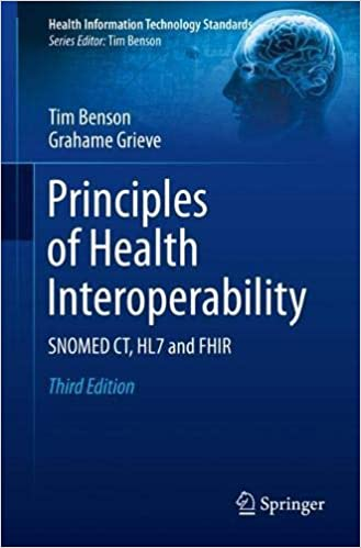 Principles of Health Interoperability: SNOMED CT, HL7 and