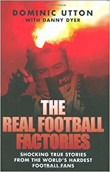 Book The Real Football Factories