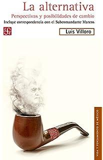 La alternativa. Perspectivas y posibilidades de cambio (Politica) (Spanish Edition)